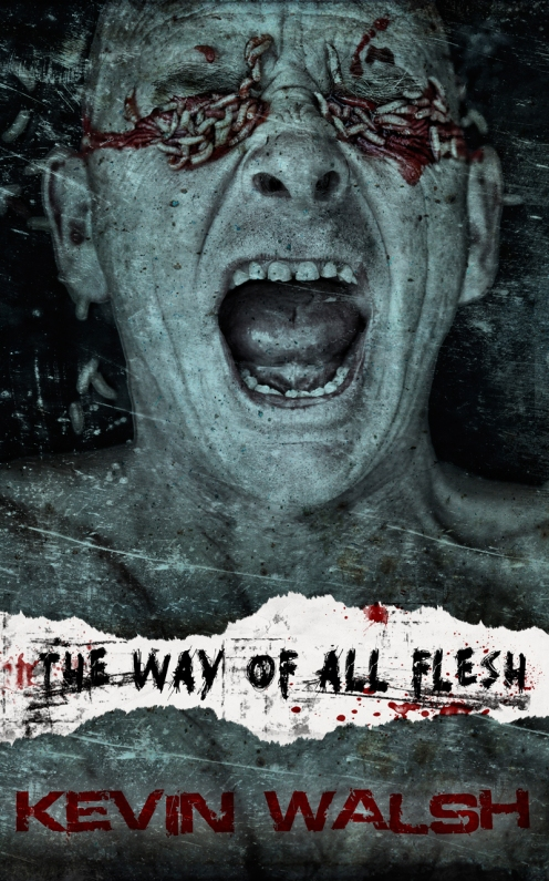 The Way Of All Flesh by Kevin Walsh